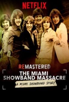 The Miami Showband Massacre ( รื้อคดีสะท้านวงการเพลง: ปมสังหารวงไมอามี่ โชว์แบนด์ )
