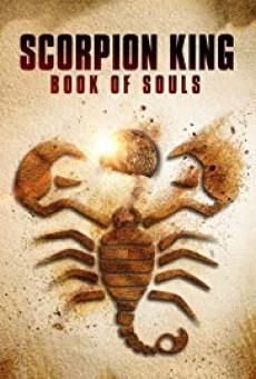 The Scorpion King Book of Souls เดอะ สกอร์เปี้ยน คิง 5 ชิงคัมภีร์วิญญาณ
