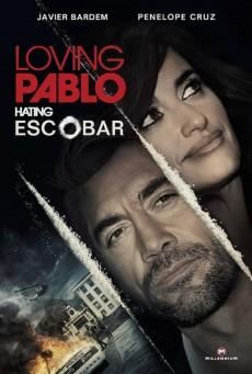Loving Pablo ปาโบล เอสโกบาร์ ด้วยรักและความตาย